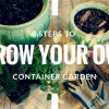 8 Steps to Grow Your Own Container Garden